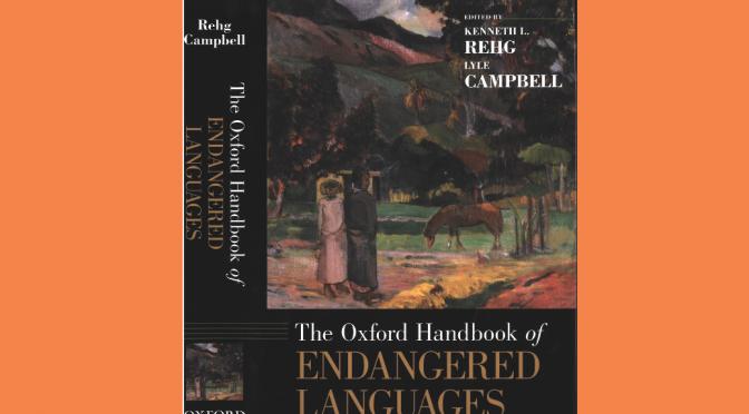 Oxford Handbook of Endangered Languages